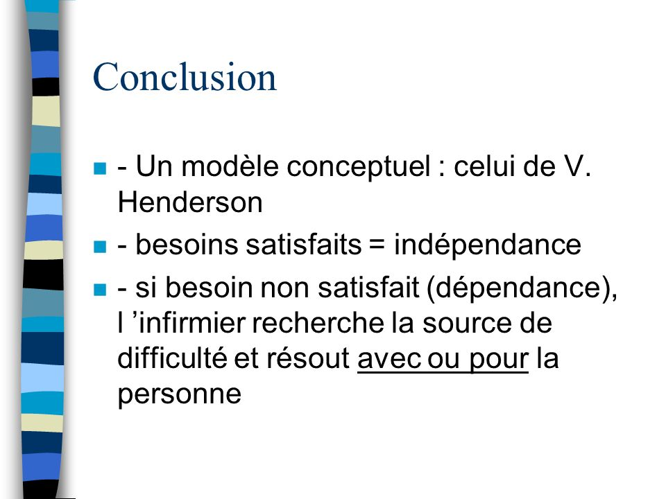 Conclusion - Un modèle conceptuel : celui de V. Henderson