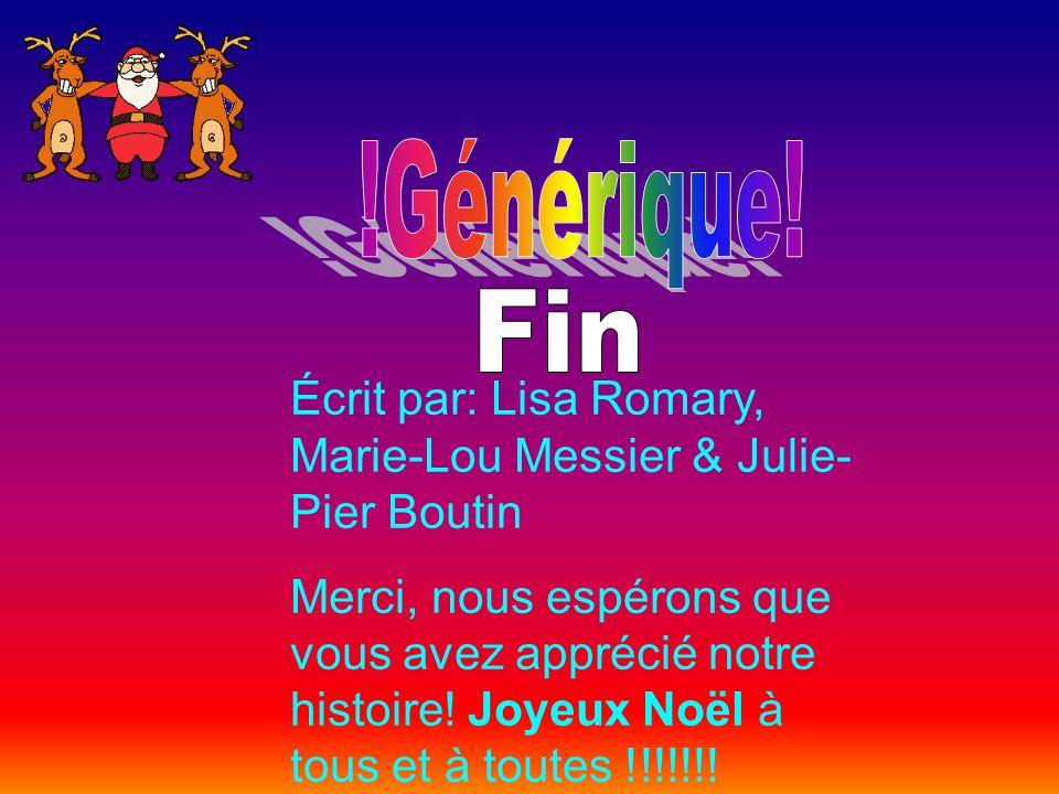 !Générique! Fin. Écrit par: Lisa Romary, Marie-Lou Messier & Julie-Pier Boutin.
