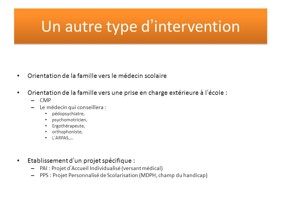 Un autre type d'intervention