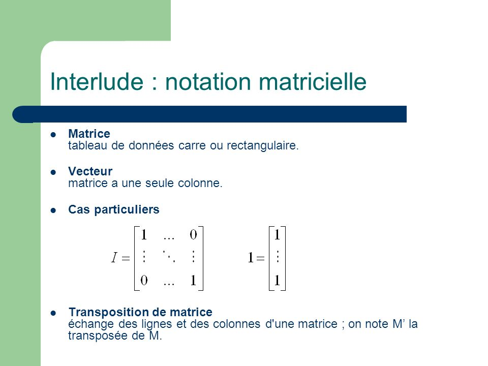Interlude : notation matricielle