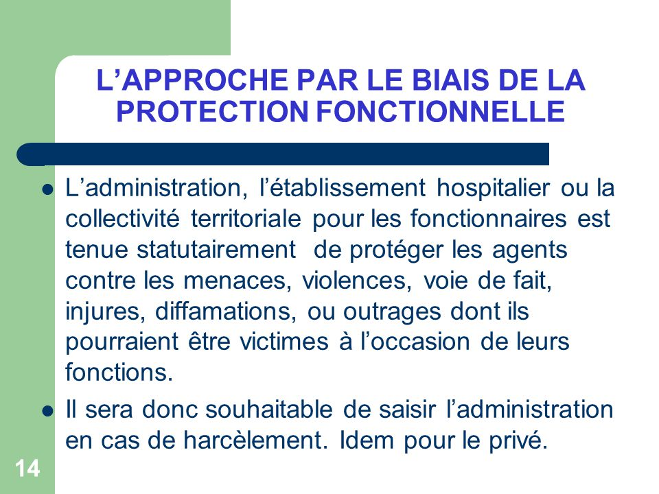 L'APPROCHE PAR LE BIAIS DE LA PROTECTION FONCTIONNELLE