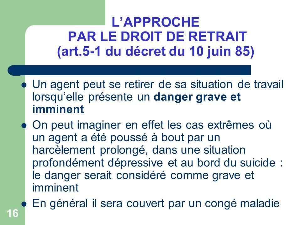 L'APPROCHE PAR LE DROIT DE RETRAIT (art.5-1 du décret du 10 juin 85)