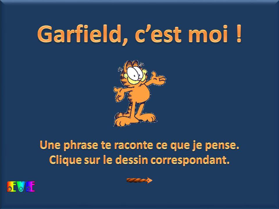 Garfield, c'est moi ! début Une phrase te raconte ce que je pense.