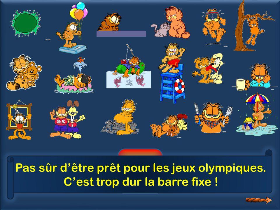 6 Pas sûr d'être prêt pour les jeux olympiques.