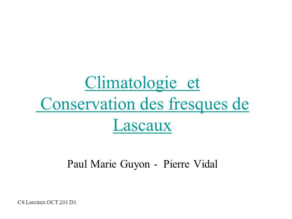 Climatologie et Conservation des fresques de Lascaux Paul Marie Guyon - Pierre Vidal