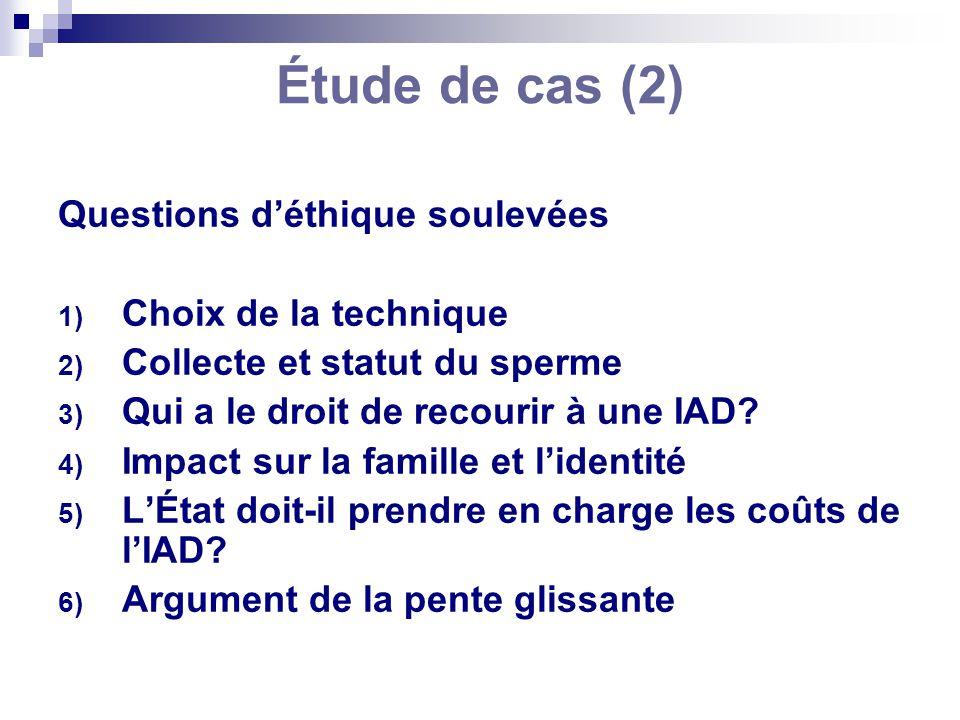 Étude de cas (2) Questions d'éthique soulevées Choix de la technique