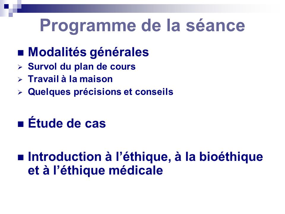 Programme de la séance Modalités générales Étude de cas