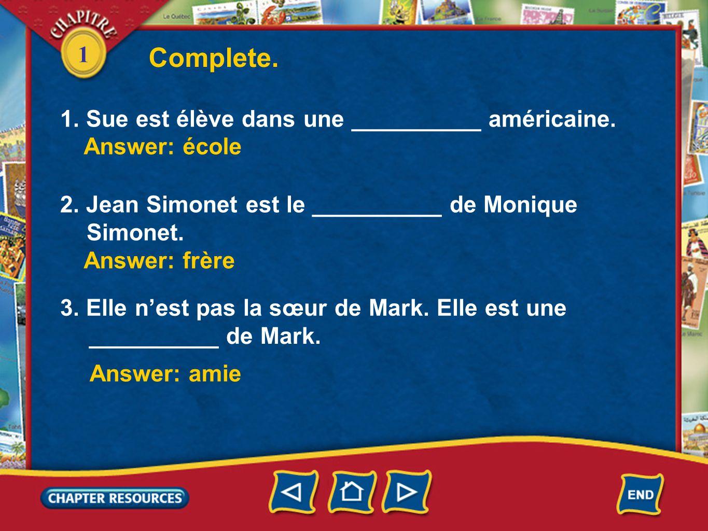 Complete. 1 1. Sue est élève dans une __________ américaine.