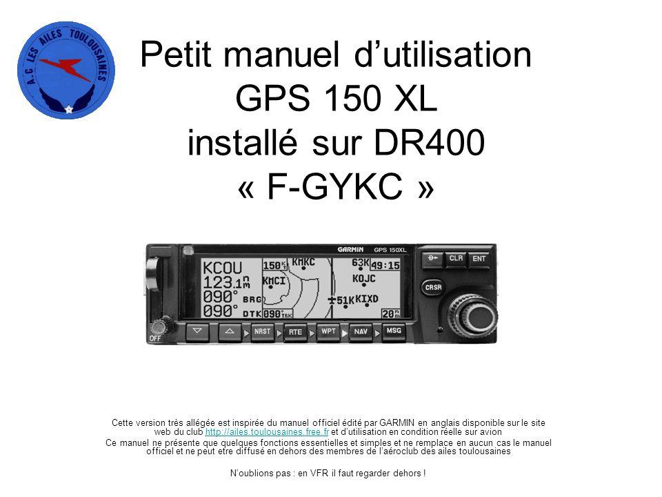 Petit manuel d'utilisation GPS 150 XL installé sur DR400 « F-GYKC »