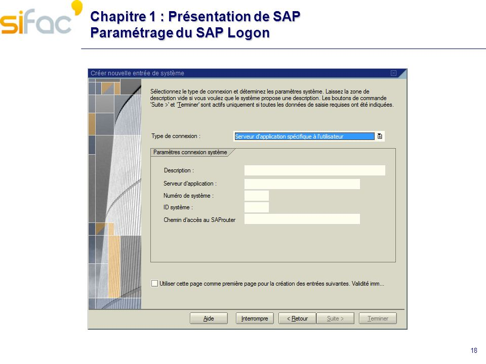 Chapitre 1 : Présentation de SAP Paramétrage du SAP Logon