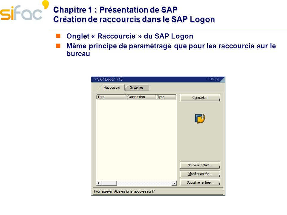 Chapitre 1 : Présentation de SAP Création de raccourcis dans le SAP Logon