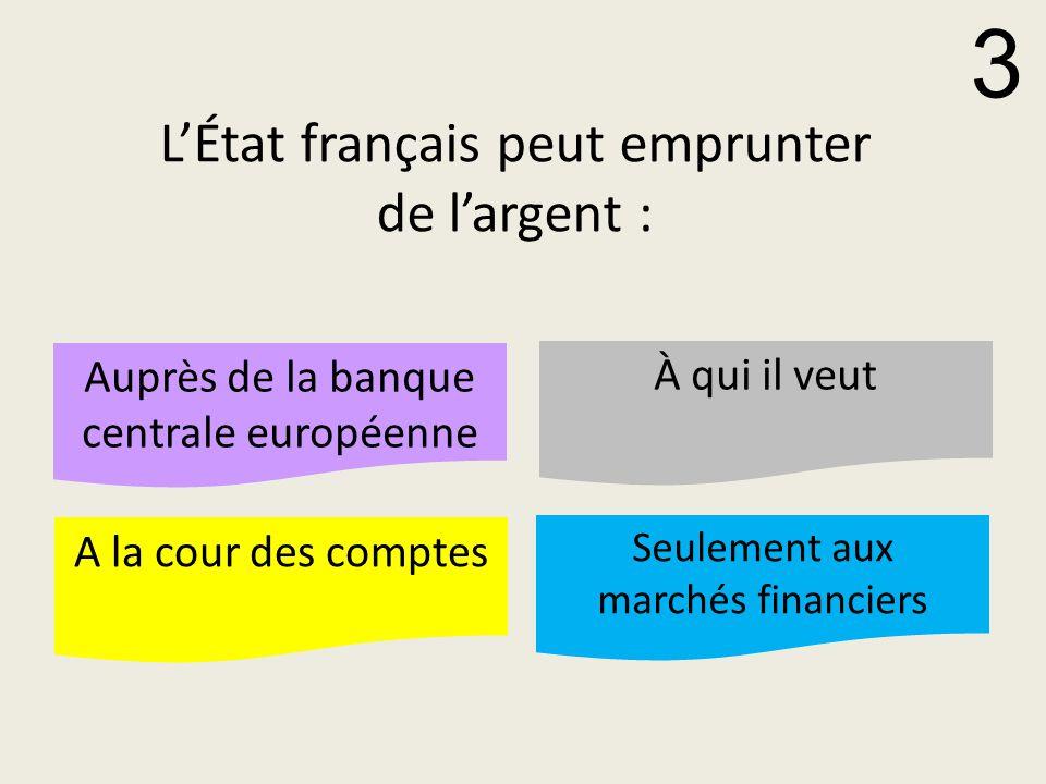 L'État français peut emprunter de l'argent :