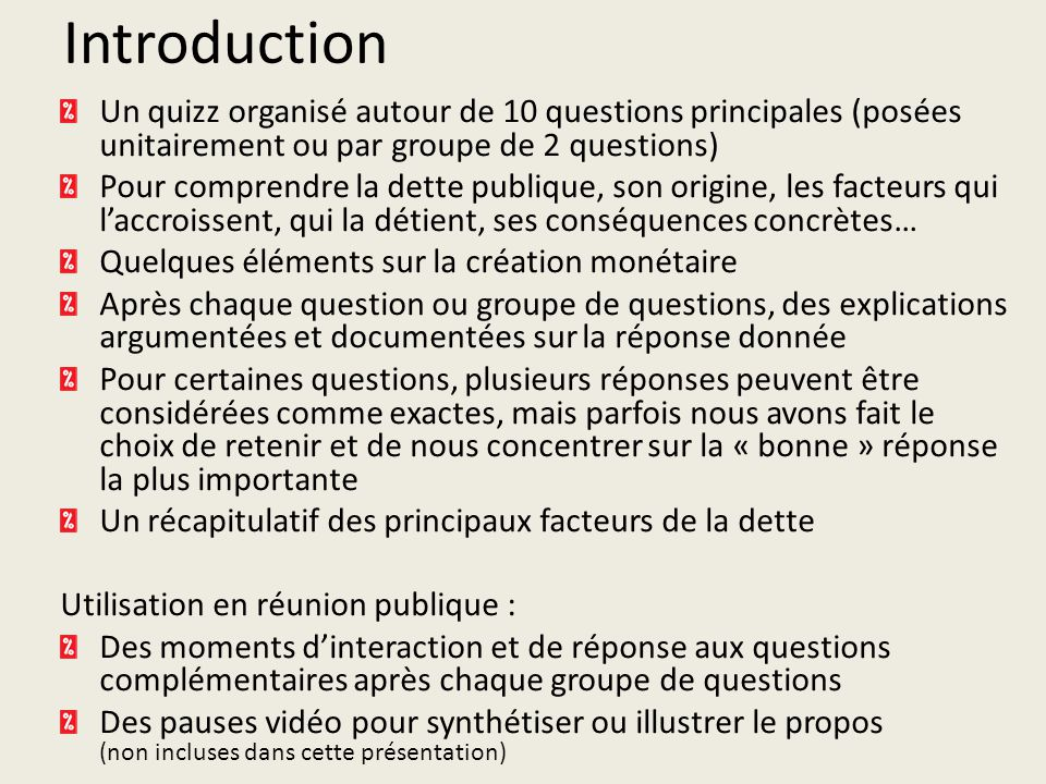 Introduction Un quizz organisé autour de 10 questions principales (posées unitairement ou par groupe de 2 questions)