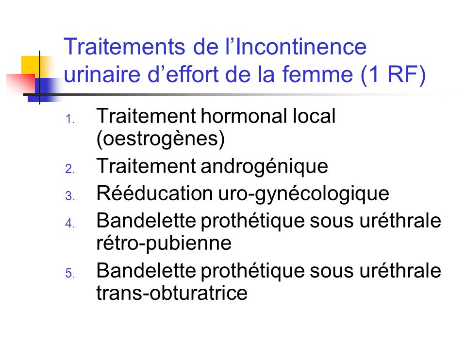 Traitements de l'Incontinence urinaire d'effort de la femme (1 RF)