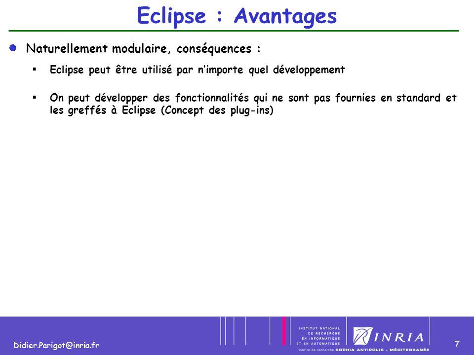 Eclipse : Avantages Naturellement modulaire, conséquences :