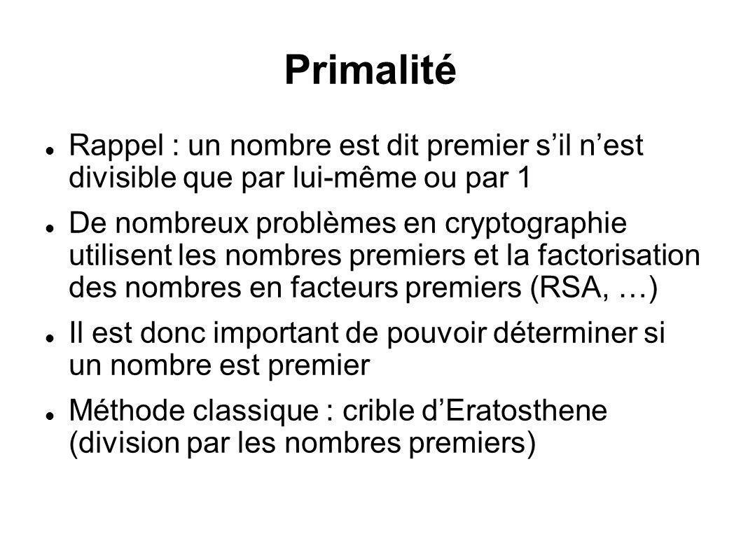 Primalité Rappel : un nombre est dit premier s'il n'est divisible que par lui-même ou par 1.