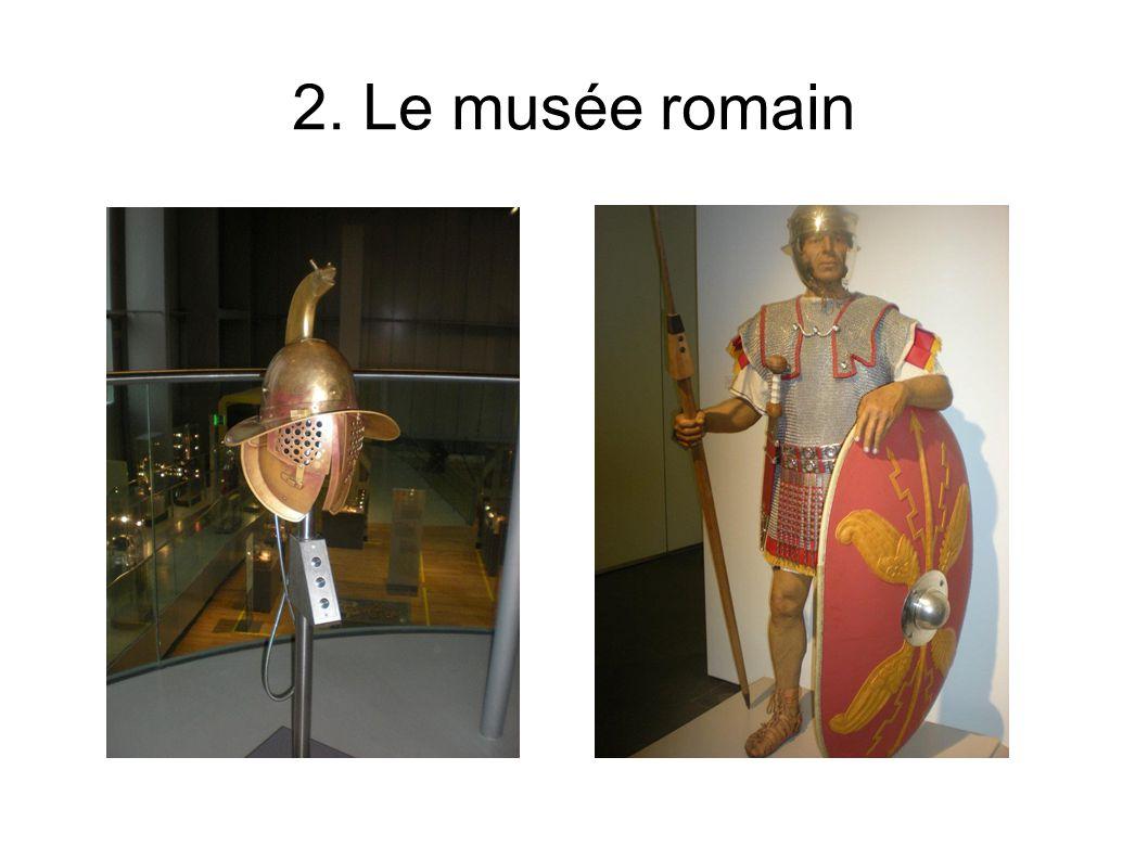 2. Le musée romain