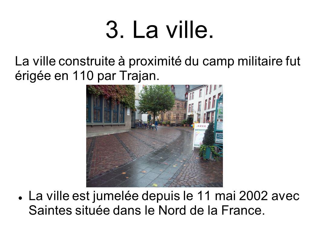 3. La ville. La ville construite à proximité du camp militaire fut érigée en 110 par Trajan.