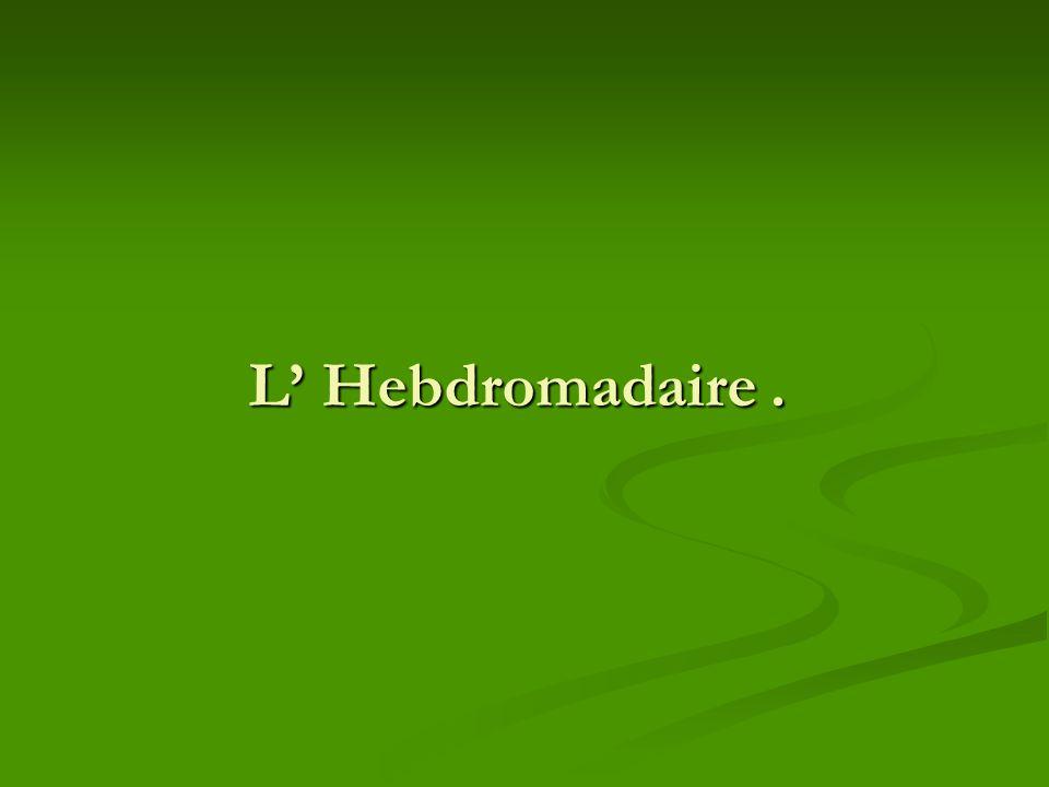 L' Hebdromadaire .