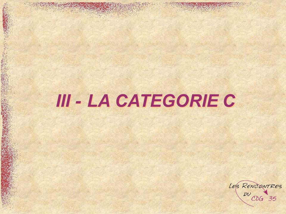 III - LA CATEGORIE C