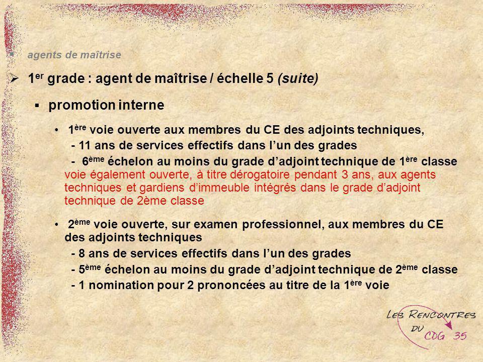 1er grade : agent de maîtrise / échelle 5 (suite)