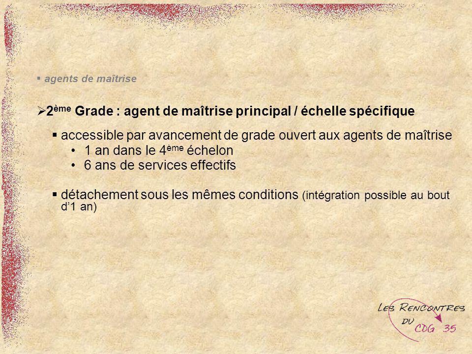 2ème Grade : agent de maîtrise principal / échelle spécifique