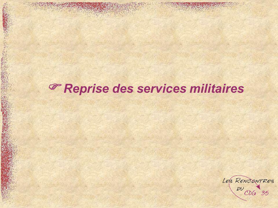  Reprise des services militaires