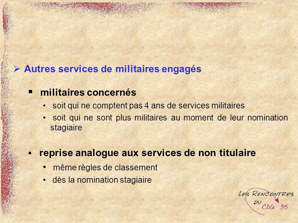 militaires concernés Autres services de militaires engagés
