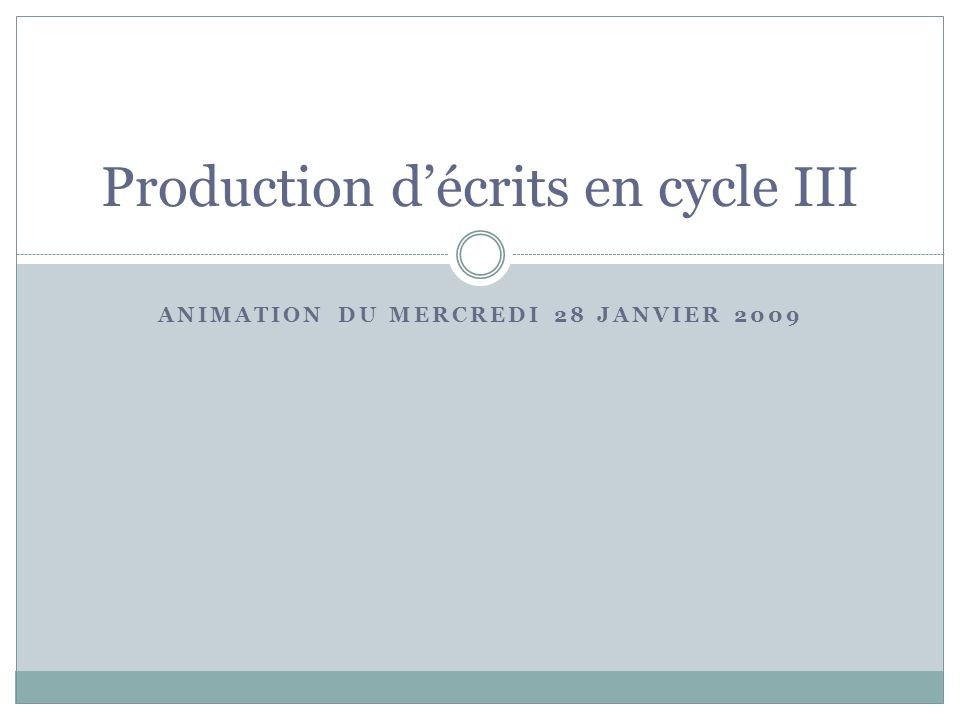 Production d'écrits en cycle III
