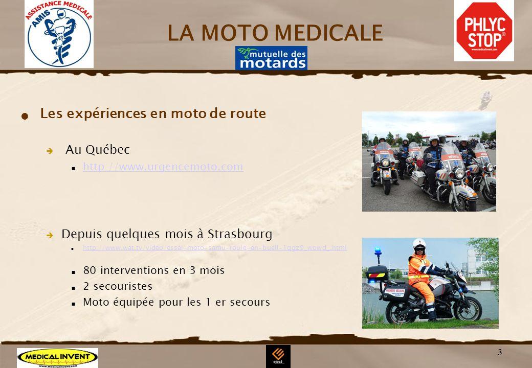 LA MOTO MEDICALE Les expériences en moto de route Au Québec