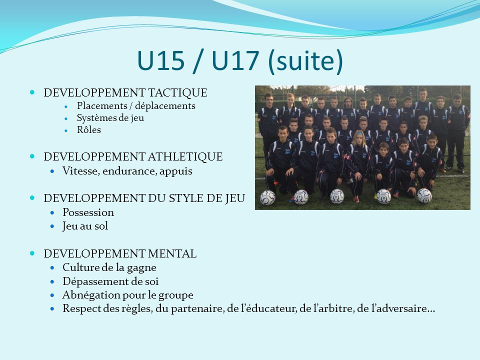 U15 / U17 (suite) DEVELOPPEMENT TACTIQUE DEVELOPPEMENT ATHLETIQUE
