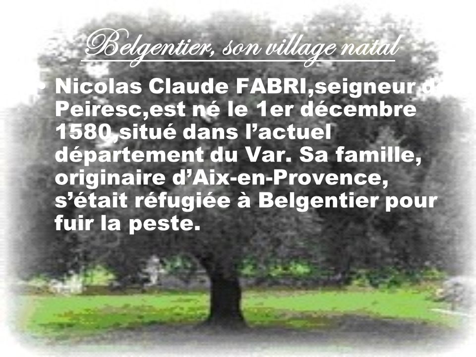 Belgentier, son village natal