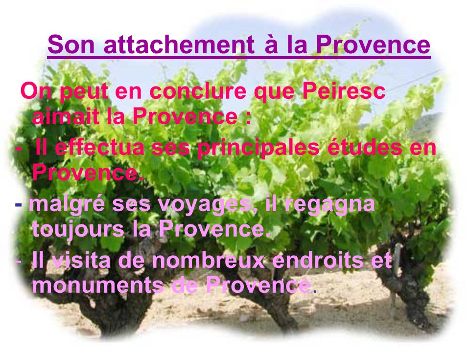 Son attachement à la Provence