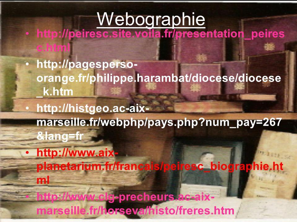 Webographie http://peiresc.site.voila.fr/presentation_peiresc.html