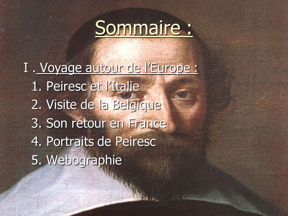 Sommaire : I . Voyage autour de l'Europe : 1. Peiresc et l'Italie