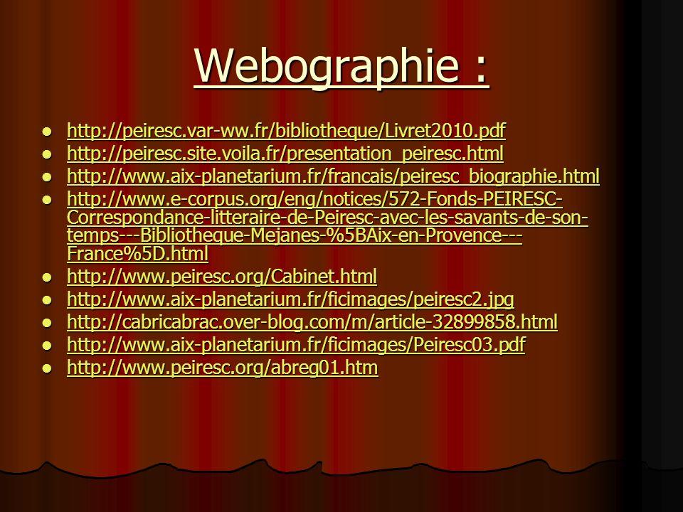 Webographie : http://peiresc.var-ww.fr/bibliotheque/Livret2010.pdf