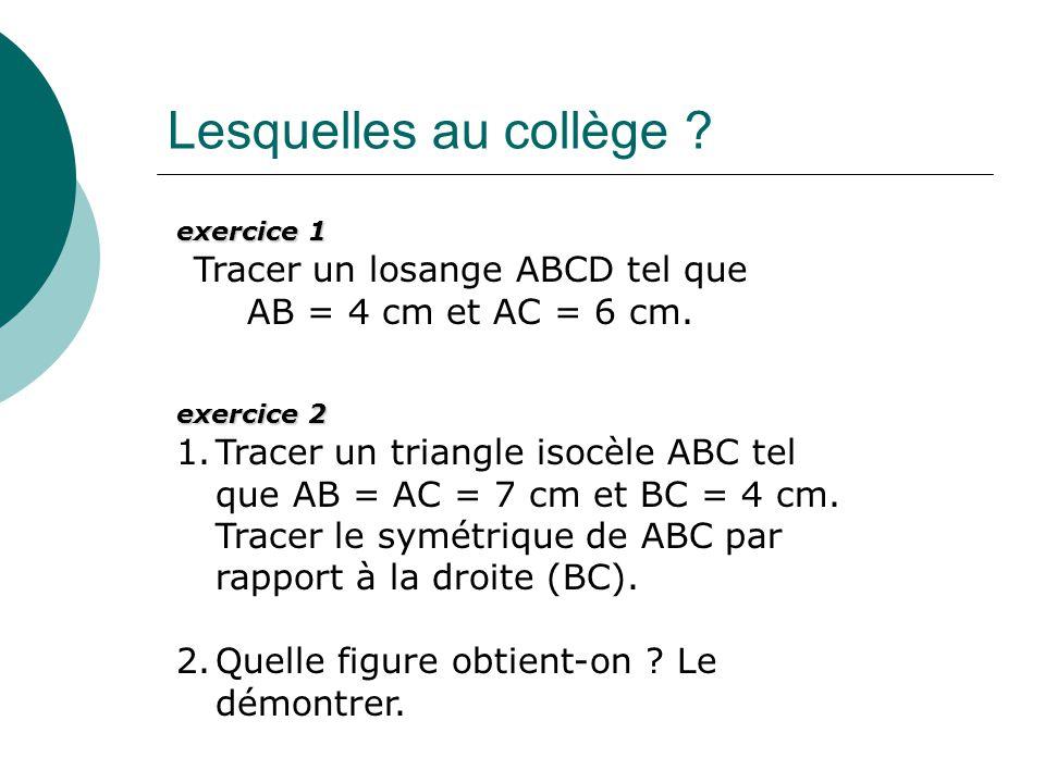 Tracer un losange ABCD tel que AB = 4 cm et AC = 6 cm.