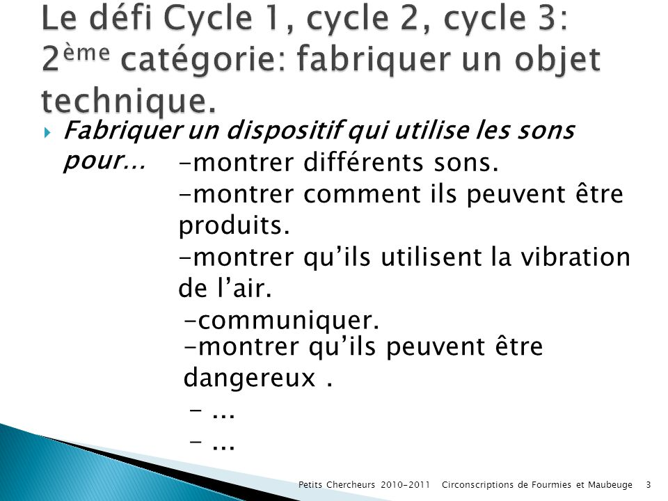 Le défi Cycle 1, cycle 2, cycle 3: 2ème catégorie: fabriquer un objet technique.