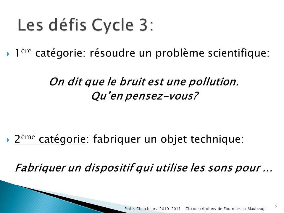 Les défis Cycle 3: 1ère catégorie: résoudre un problème scientifique: