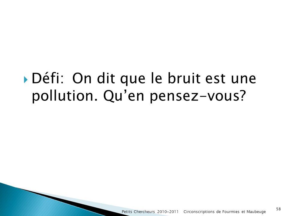 Défi: On dit que le bruit est une pollution. Qu'en pensez-vous
