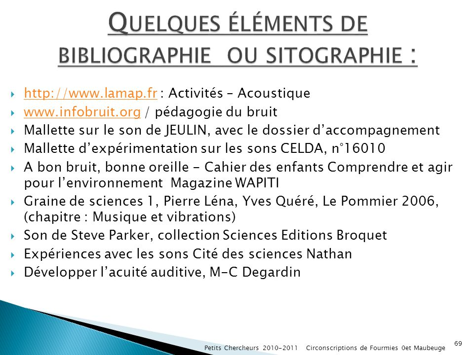 Quelques éléments de bibliographie ou sitographie :