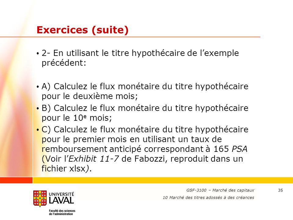 Exercices (suite) 2- En utilisant le titre hypothécaire de l'exemple précédent:
