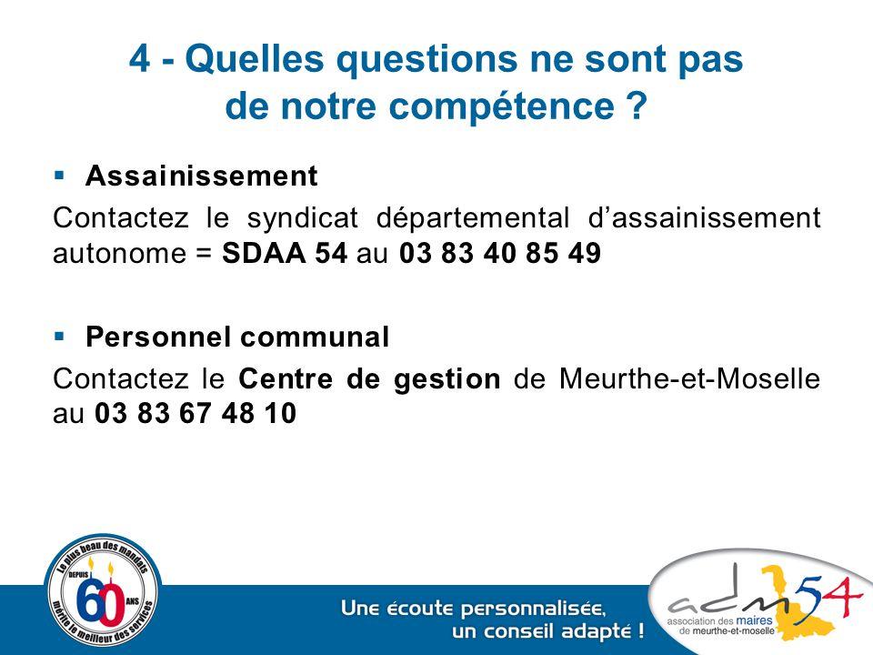 4 - Quelles questions ne sont pas de notre compétence