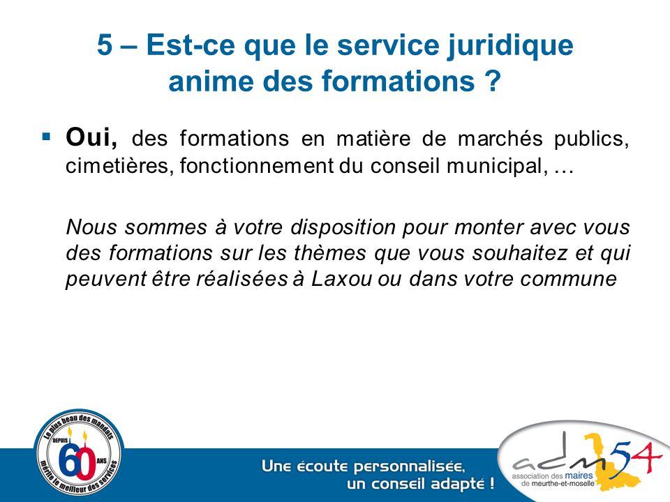 5 – Est-ce que le service juridique anime des formations