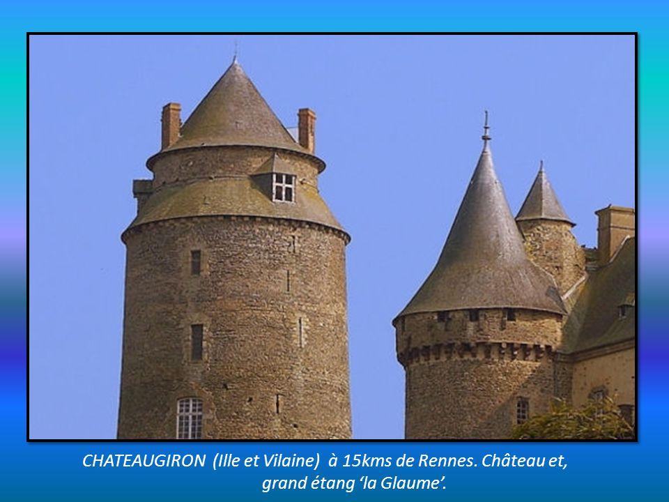 CHATEAUGIRON (Ille et Vilaine) à 15kms de Rennes. Château et,