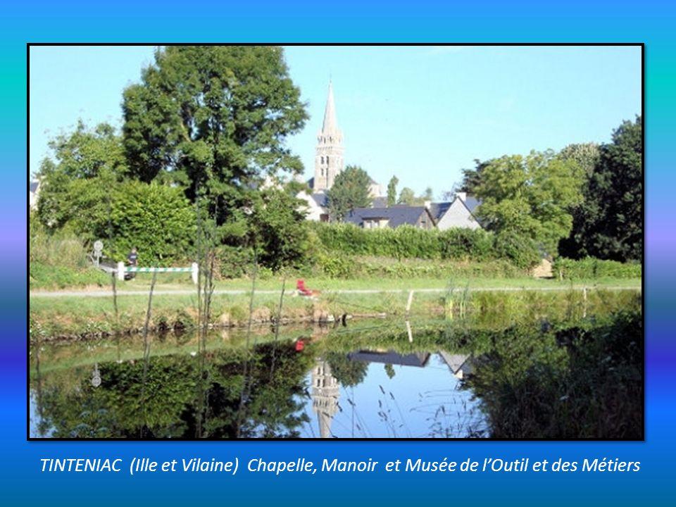 TINTENIAC (Ille et Vilaine) Chapelle, Manoir et Musée de l'Outil et des Métiers