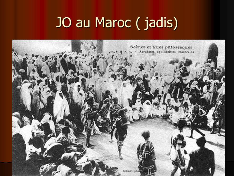JO au Maroc ( jadis)