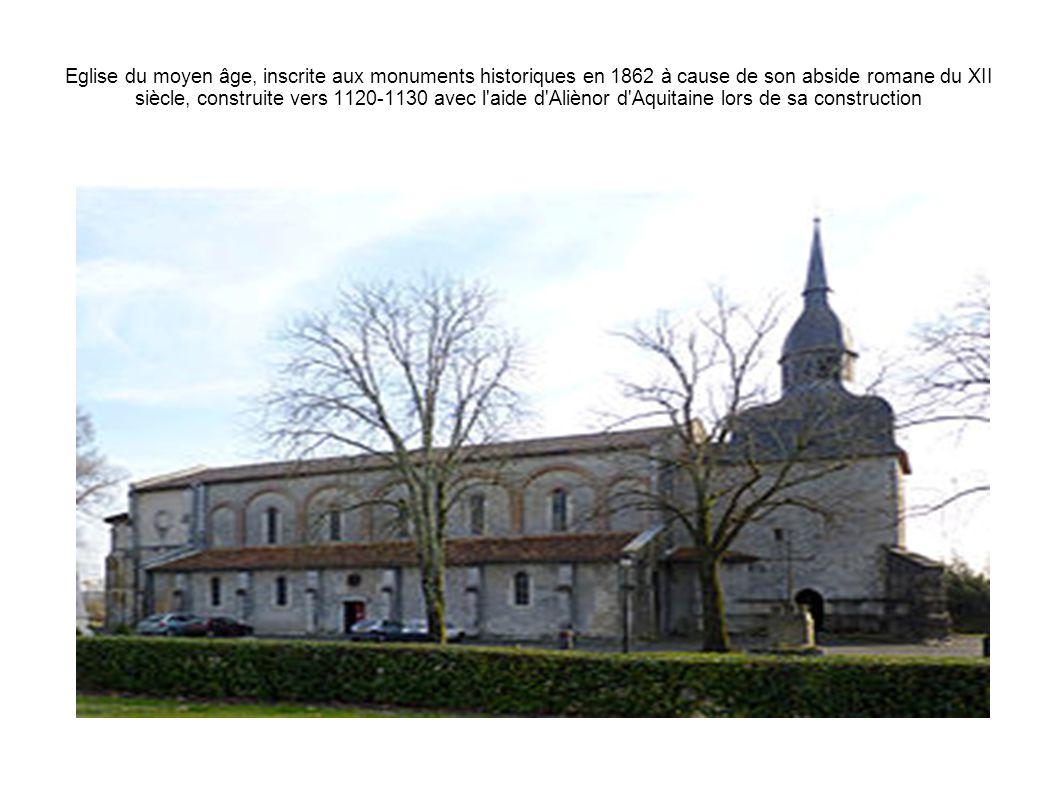 Eglise du moyen âge, inscrite aux monuments historiques en 1862 à cause de son abside romane du XII siècle, construite vers 1120-1130 avec l aide d Aliènor d Aquitaine lors de sa construction