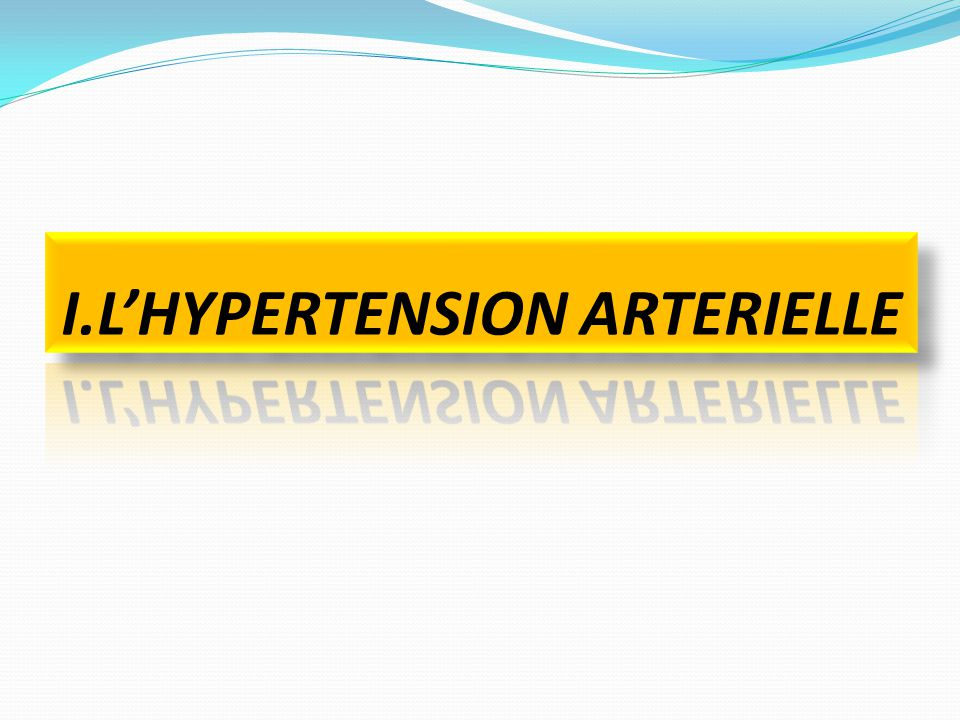 I.L'HYPERTENSION ARTERIELLE