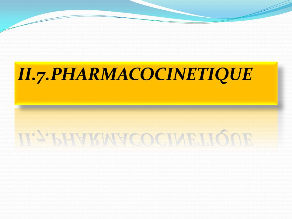 II.7.PHARMACOCINETIQUE